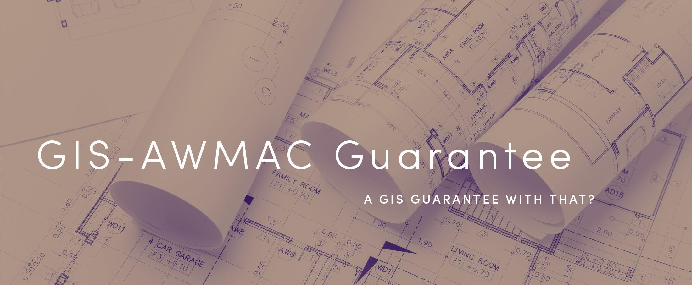 GIS-AWMAC Guarantee