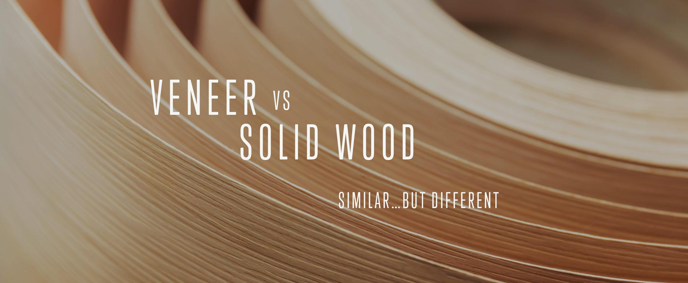 Veneer vs Solid wood