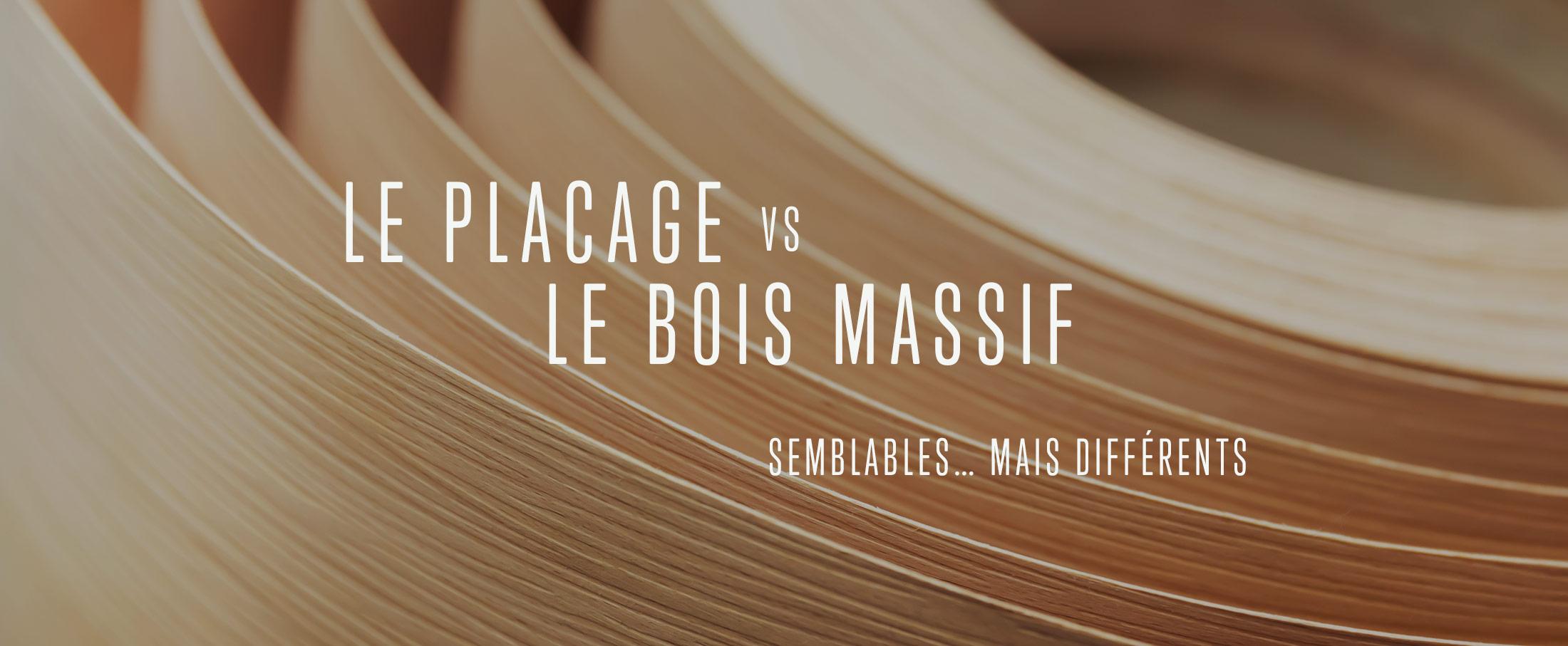 Placage vs Le Bois Massif